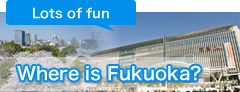 Where is Fukuoka?